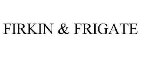 FIRKIN & FRIGATE