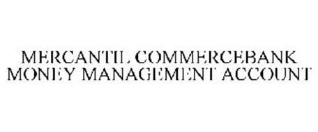 MERCANTIL COMMERCEBANK MONEY MANAGEMENT ACCOUNT