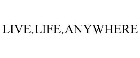 LIVE.LIFE.ANYWHERE