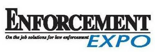 ENFORCEMENT EXPO ON THE JOB SOLUTIONS FOR LAW ENFORCEMENT
