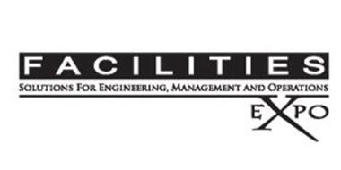 FACILITIES EXPO SOLUTIONS FOR ENGINEERING, MANAGEMENT AND OPERATIONS