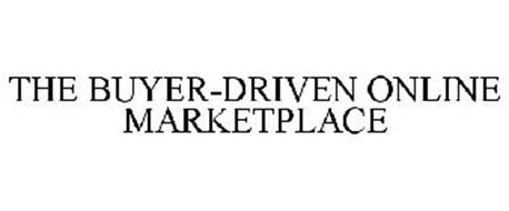 THE BUYER-DRIVEN ONLINE MARKETPLACE