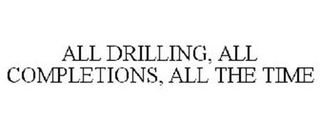 ALL DRILLING, ALL COMPLETIONS, ALL THE TIME