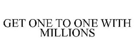 GET ONE TO ONE WITH MILLIONS