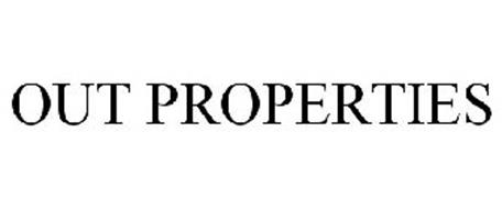 OUT PROPERTIES