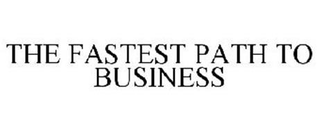 THE FASTEST PATH TO BUSINESS