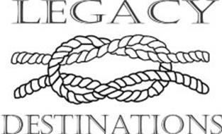 LEGACY DESTINATIONS