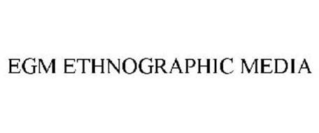 EGM ETHNOGRAPHIC MEDIA
