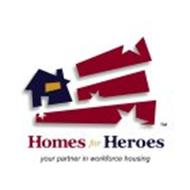 HOMES FOR HEROES YOUR PARTNER IN WORKFORCE HOUSING