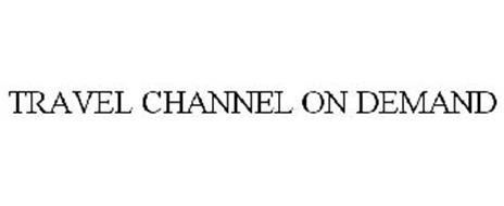 TRAVEL CHANNEL ON DEMAND