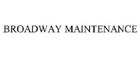 BROADWAY MAINTENANCE