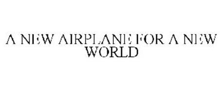 A NEW AIRPLANE FOR A NEW WORLD