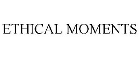 ETHICAL MOMENTS