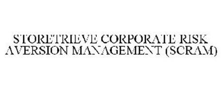 STORETRIEVE CORPORATE RISK AVERSION MANAGEMENT (SCRAM)