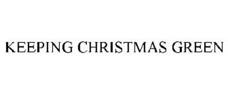 KEEPING CHRISTMAS GREEN