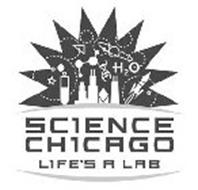SCIENCE CHICAGO LIFE'S A LAB