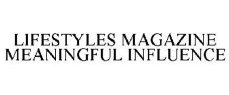 LIFESTYLES MAGAZINE MEANINGFUL INFLUENCE