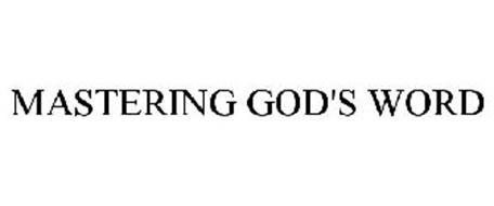MASTERING GOD'S WORD