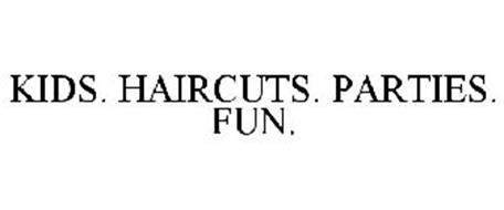 KIDS. HAIRCUTS. PARTIES. FUN.