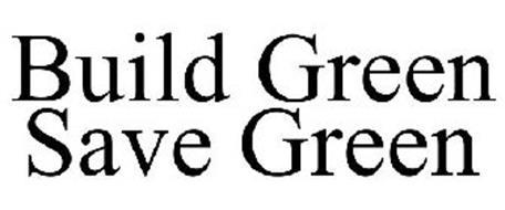 BUILD GREEN SAVE GREEN