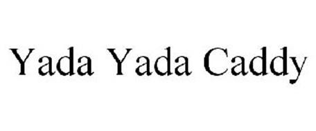 YADA YADA CADDY