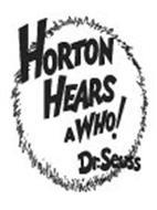 HORTON HEARS A WHO! DR. SEUSS