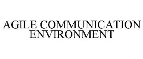 AGILE COMMUNICATION ENVIRONMENT