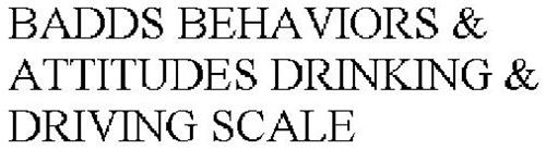 BADDS BEHAVIORS & ATTITUDES DRINKING & DRIVING SCALE