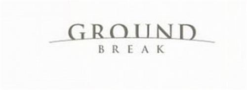 GROUND BREAK
