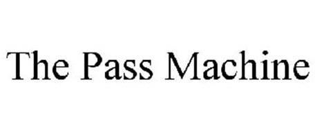 THE PASS MACHINE