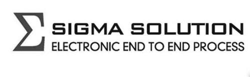SIGMA SOLUTION ELECTRONIC END TO END PROCESS