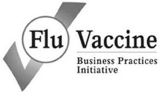 FLU VACCINE BUSINESS PRACTICES INITIATIVE