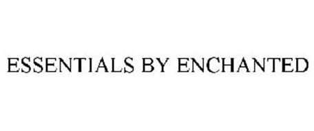 ESSENTIALS BY ENCHANTED