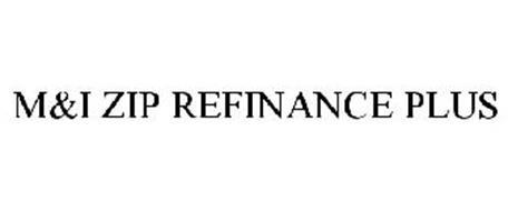 M&I ZIP REFINANCE PLUS