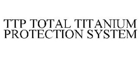 TTP TOTAL TITANIUM PROTECTION SYSTEM