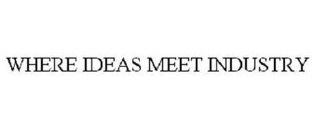 WHERE IDEAS MEET INDUSTRY