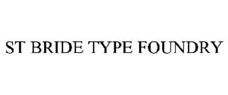ST BRIDE TYPE FOUNDRY