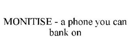 MONITISE - A PHONE YOU CAN BANK ON