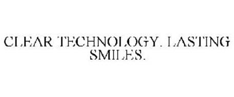 CLEAR TECHNOLOGY. LASTING SMILES.