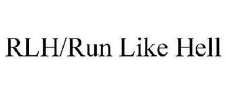 RLH/RUN LIKE HELL