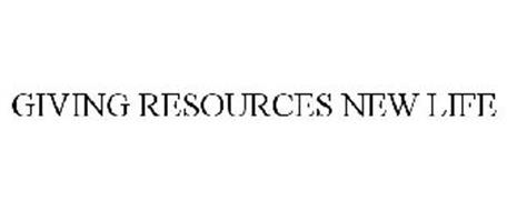 GIVING RESOURCES NEW LIFE