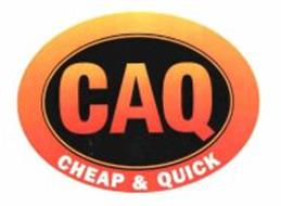 CAQ CHEAP & QUICK