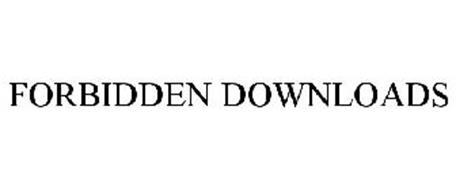 FORBIDDEN DOWNLOADS