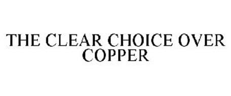 THE CLEAR CHOICE OVER COPPER