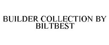 BUILDER COLLECTION BY BILTBEST