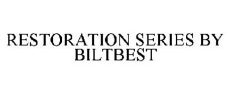 RESTORATION SERIES BY BILTBEST