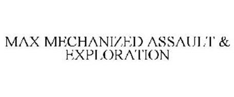 MAX MECHANIZED ASSAULT & EXPLORATION