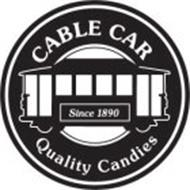 CABLE CAR SINCE 1890 QUALITY CANDIES