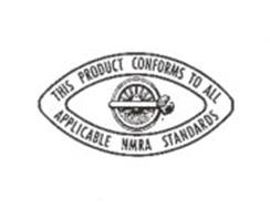 THIS PRODUCTC CONFORMS TO ALL APPLICABLE NMRA STANDARDS
