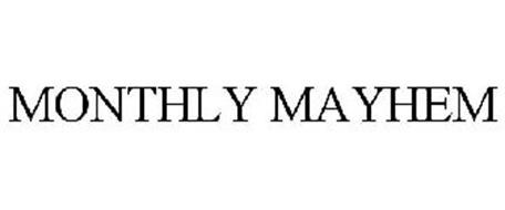 MONTHLY MAYHEM